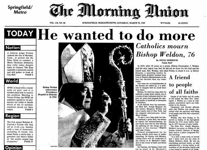 The Republican file photo (custom credit) The front page of The Morning Union reporting on the death of Bishop Christopher J. Weldon. He died on March 19, 1982.